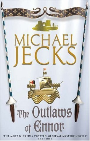 The Outlaws of Ennor (2004) by Michael Jecks