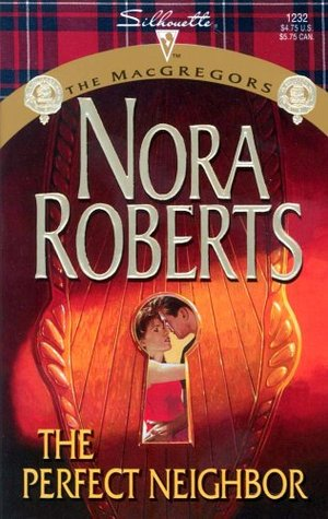 The Perfect Neighbor (2002) by Nora Roberts