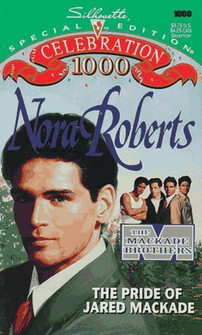 The Pride of Jared MacKade (1995) by Nora Roberts