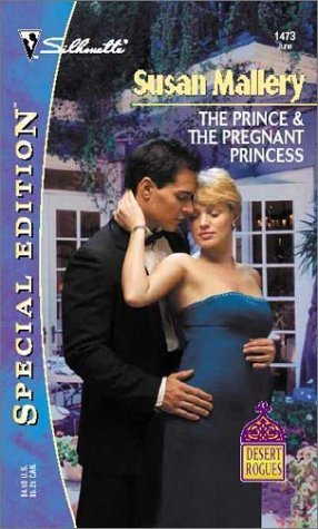 The Prince & The Pregnant Princess  (Desert Rogues, #6)