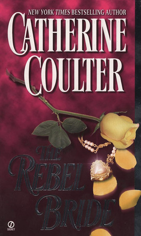 The Rebel Bride (2006) by Catherine Coulter