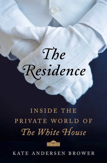 The Residence - Inside the Private World of The White House