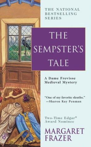 The Sempster's Tale (2007) by Margaret Frazer