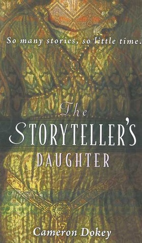 The Storyteller's Daughter: A Retelling of the Arabian Nights (2002) by Cameron Dokey