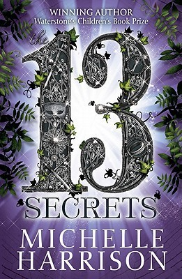The Thirteen Secrets (2000) by Michelle Harrison