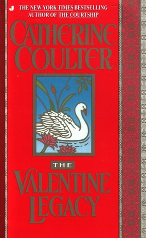 The Valentine Legacy (1996) by Catherine Coulter