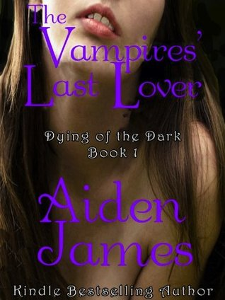 The Vampires' Last Lover (2011) by Aiden James
