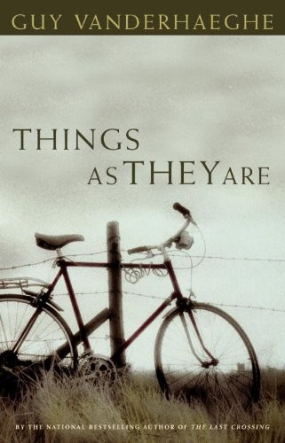 Things as They Are by Guy Vanderhaeghe