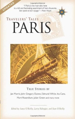 Travelers' Tales Paris: True Stories (2002) by Sean Joseph O'Reilly