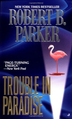 Trouble In Paradise (1999) by Robert B. Parker