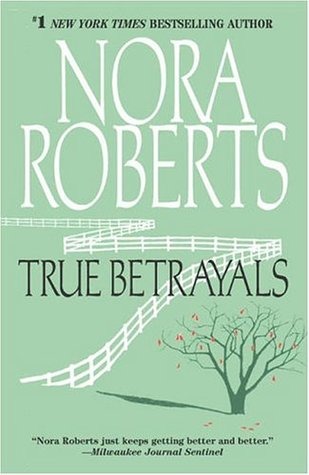 True Betrayals (2005) by Nora Roberts