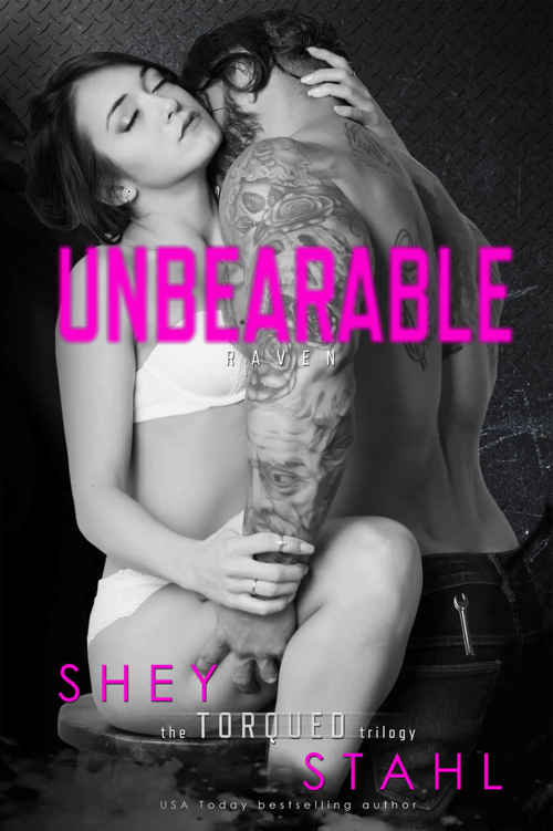 Unbearable (the TORQUED trilogy Book 2) by Shey Stahl