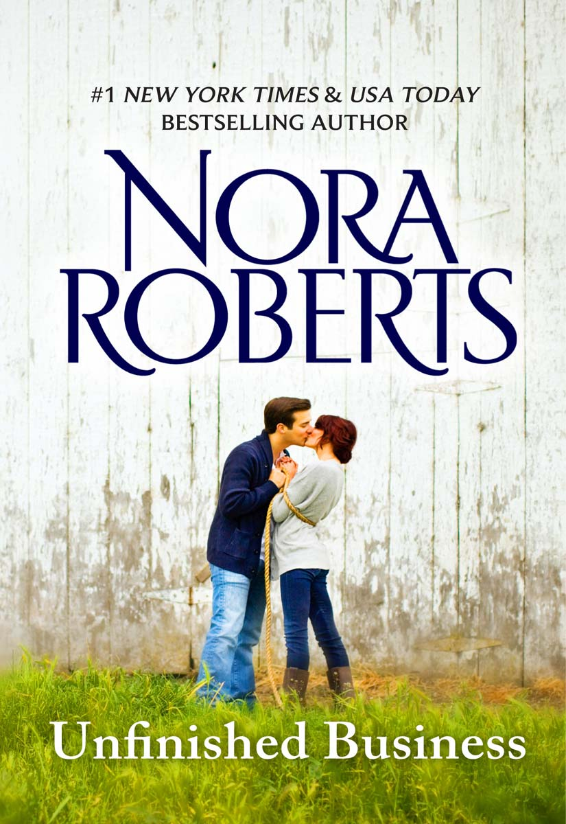 Unfinished Business (1992) by Nora Roberts