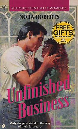 Unfinished Business (Silhouette Intimate Moments #433) (1992) by Nora Roberts