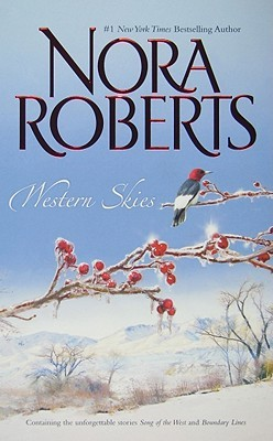 Western Skies: Song of the West / Boundary Lines (2009) by Nora Roberts
