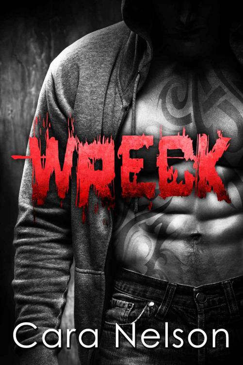 Wreck (Bareknuckle Boxing Brotherhood Book 2) by Nelson, Cara