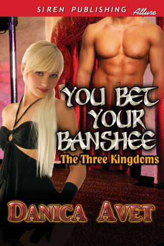 You Bet Your Banshee by Danica Avet